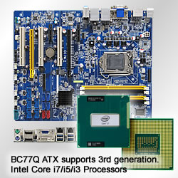 BC77Q ATX Motherboard supports 3rd Generation Intel Core i7/i5/i3 Processors