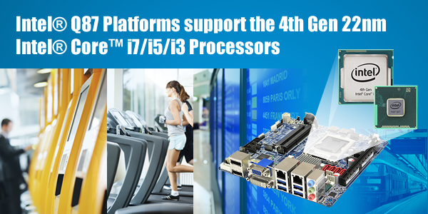 BCM introduces four Intel® Q87 Haswell platform Series industrial motherboards