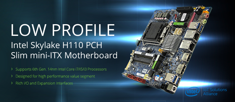 BCM announces announces the addition of the MX110HD slim mini-ITX motherboard to our Skylake product family