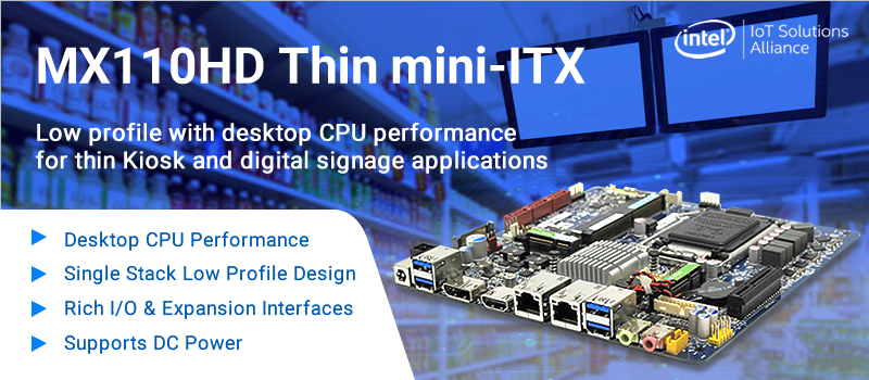 The BCM MX110HD mini-ITX motherboard supports both 6th and 7th generation Intel Core i7, i5, i3, and Celeron processors, codenamed Skylake and Kaby Lake respectively, providing customers flexibility of scalable performance.