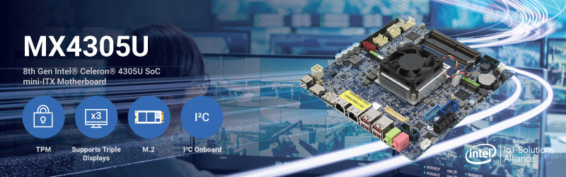 BCM introduces MX4305U Whiskey Lake mini-ITX motherboard with 8th Gen Intel® Celeron® SoC