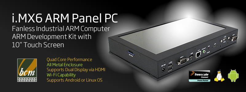 "New features added to BCM PPC10W-6MXQ, a Full Features 10"" ARM Panel PC with touch screen enabling Dual Display, USB OTG and VESA mount Compliant"